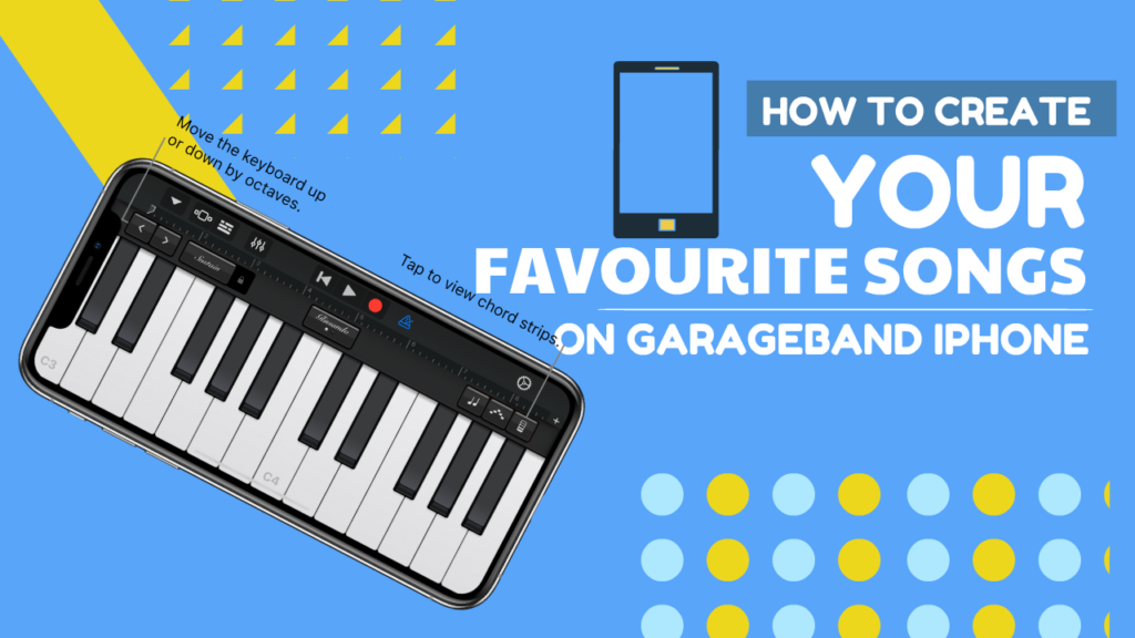 How To Create Your Favourite Songs on Garageband iPhone